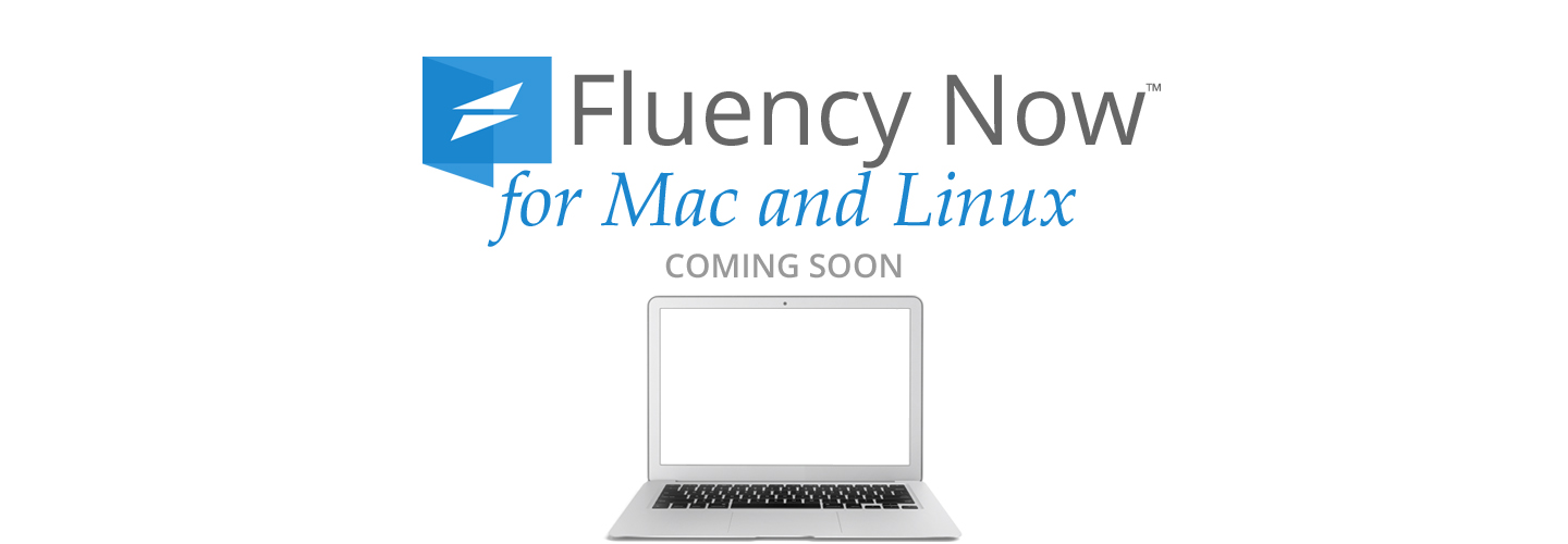 Coming Soon - Fluency Now for Mac
