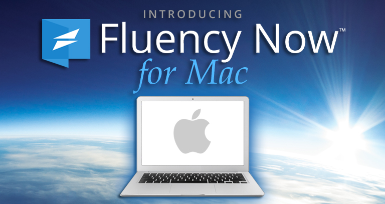 Fluency Now for Mac